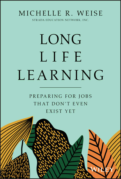 Long Life Learning: Preparing for Jobs that Don't Even Exist Yet