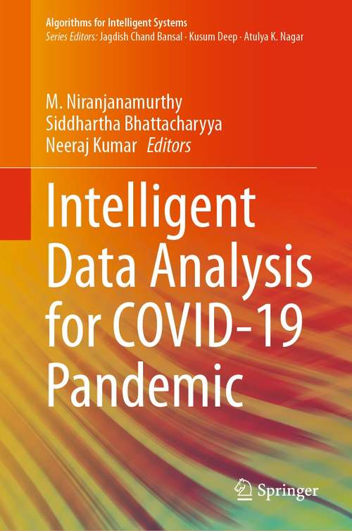 Intelligent Data Analysis for COVID-19 Pandemic (Algorithms for Intelligent Systems)