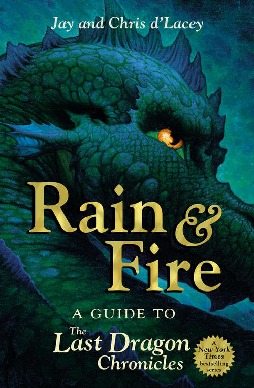 Rain and Fire: A Guide to the Last Dragon Chronicles (The Last Dragon Chronicles #1)