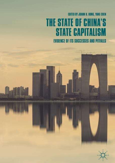 The State of China's State Capitalism: Evidence of Its Successes and Pitfalls