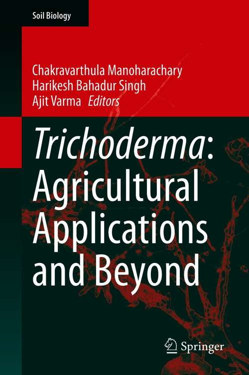 Trichoderma: Agricultural Applications and Beyond (Soil Biology #61)