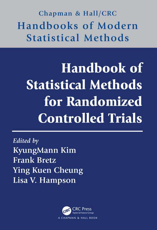 Handbook of Statistical Methods for Randomized Controlled Trials (Chapman & Hall/CRC Handbooks of Modern Statistical Methods)