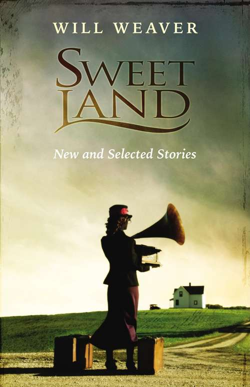 Sweet Land: New and Selected Stories