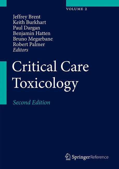 Critical Care Toxicology: Diagnosis and Management of the Critically Poisoned Patient (Medical Reference Ser.)