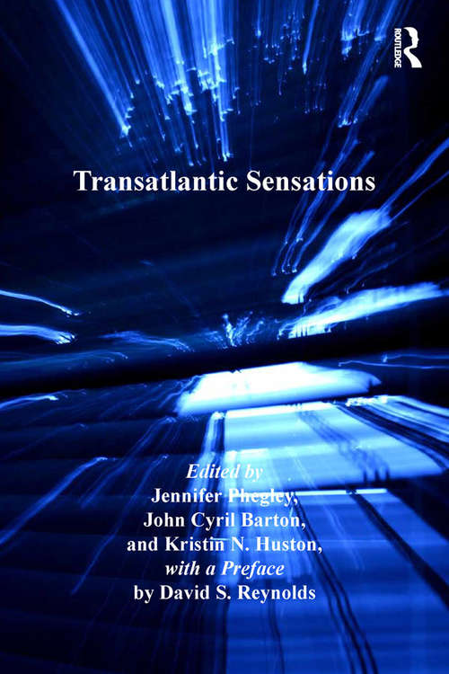 Transatlantic Sensations (Ashgate Series in Nineteenth-Century Transatlantic Studies)