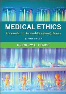 Medical Ethics: Accounts of Groundbreaking Cases (Seventh Edition)
