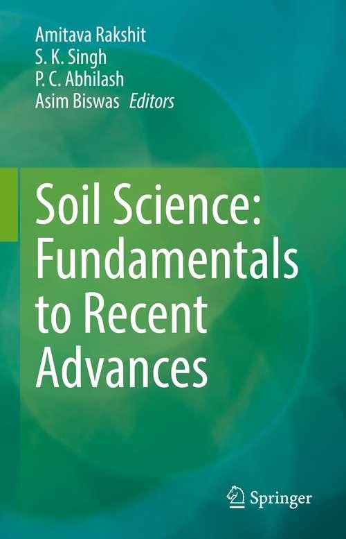 Soil Science: Fundamentals to Recent Advances