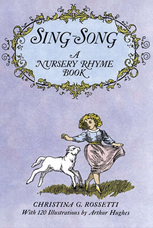 Sing-Song: A Nursery Rhyme Book (Dover Children's Classics)
