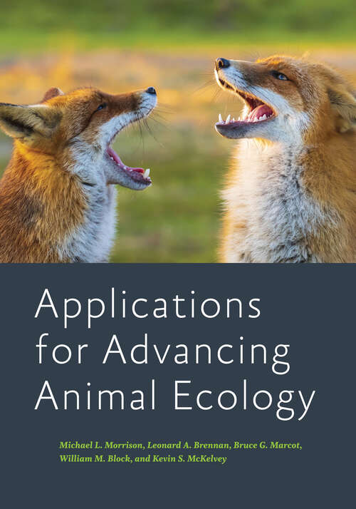 Applications for Advancing Animal Ecology (Wildlife Management and Conservation)