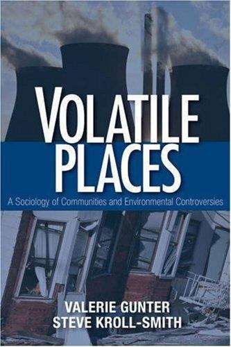 Volatile Places: A Sociology of Communities and Environmental Controversies