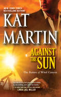 Against the Sun: Against The Storm Against The Night Against The Sun (Raines of Wind Canyon #6)