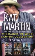 The Raines of Wind Canyon Collection Volume 1: Against the Wind\Against the Fire\Against the Law (The Raines of Wind Canyon #1)