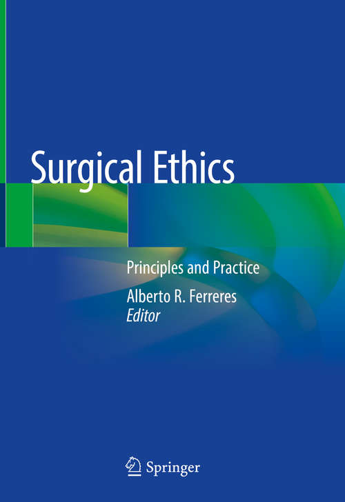 Surgical Ethics: Principles And Practice