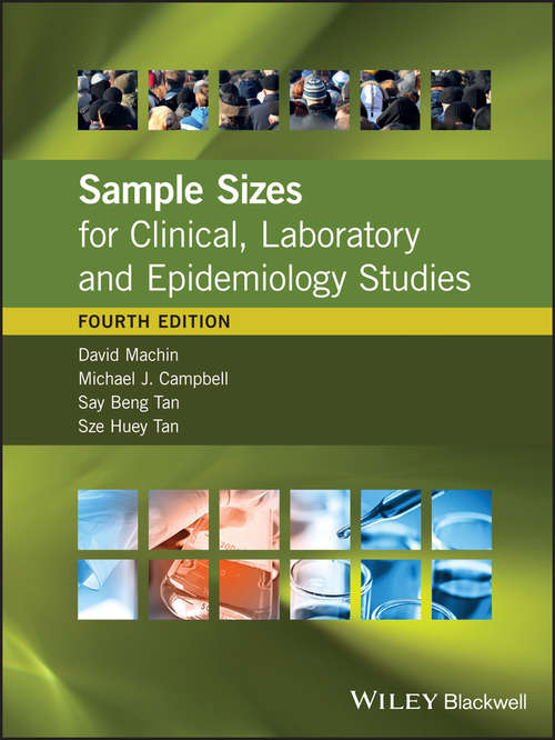 Sample Sizes for Clinical, Laboratory and Epidemiology Studies (Fourth Edition)