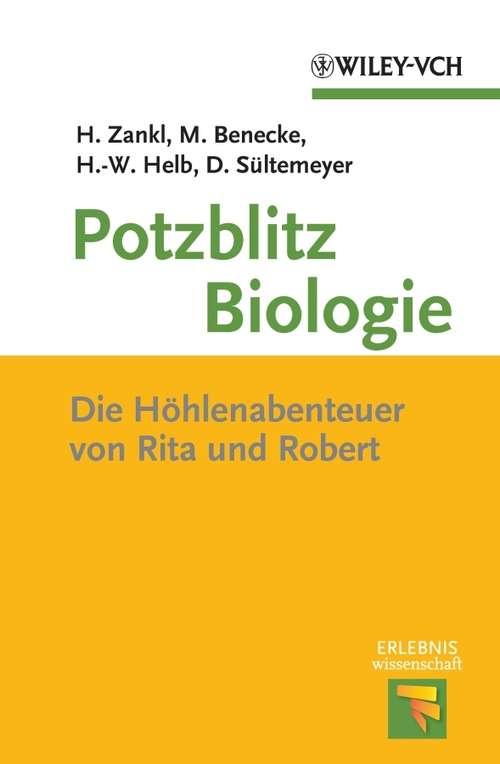 Potzblitz Biologie: Die Höhlenabenteuer von Rita und Robert (Erlebnis Wissenschaft)