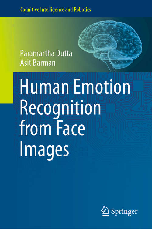 Human Emotion Recognition from Face Images (Cognitive Intelligence and Robotics)