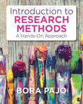 Introduction to Research Methods: A Hands-On Approach