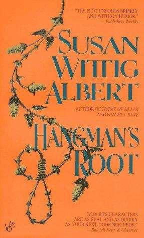 Hangman's Root (China Bayles #3)