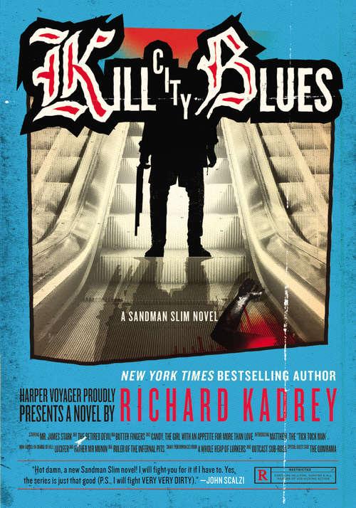 Kill City Blues: A Sandman Slim Novel (Sandman Slim #5)