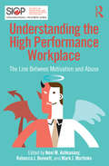 Understanding the High Performance Workplace: The Line Between Motivation and Abuse (SIOP Organizational Frontiers Series)