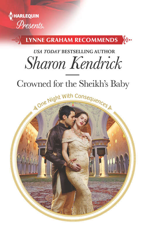 Crowned for the Sheikh's Baby: Crowned For The Sheikh's Baby (one Night With Consequences, Book 43) / Tycoon's Forbidden Cinderella (One Night With Consequences #43)