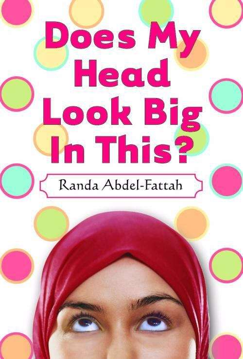 does my head look big in this by randa abdel fattah essay