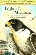 Frightful's Mountain (My Side of the Mountain #3)