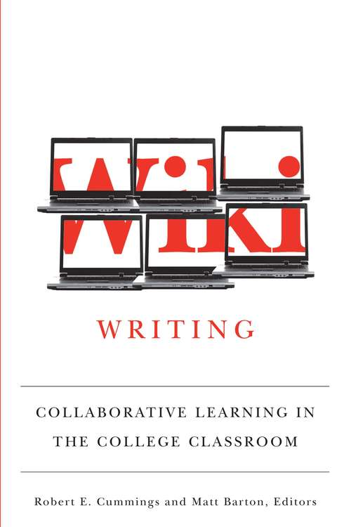 Wiki Writing: Collaborative Learning in the College Classroom