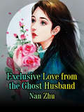 Exclusive Love from the Ghost Husband (Volume 1 #1)