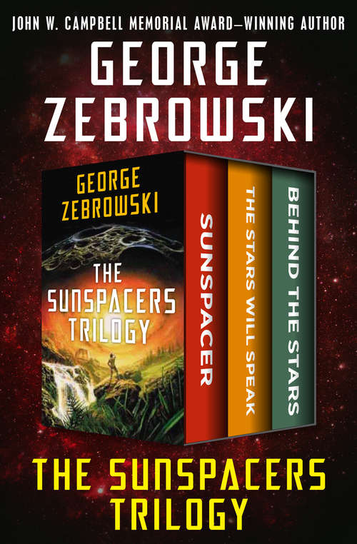 The Sunspacers Trilogy: Sunspacer, The Stars Will Speak, and Behind the Stars