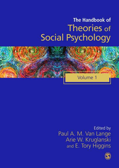 Handbook of Theories of Social Psychology: Volume One (SAGE Social Psychology Program)