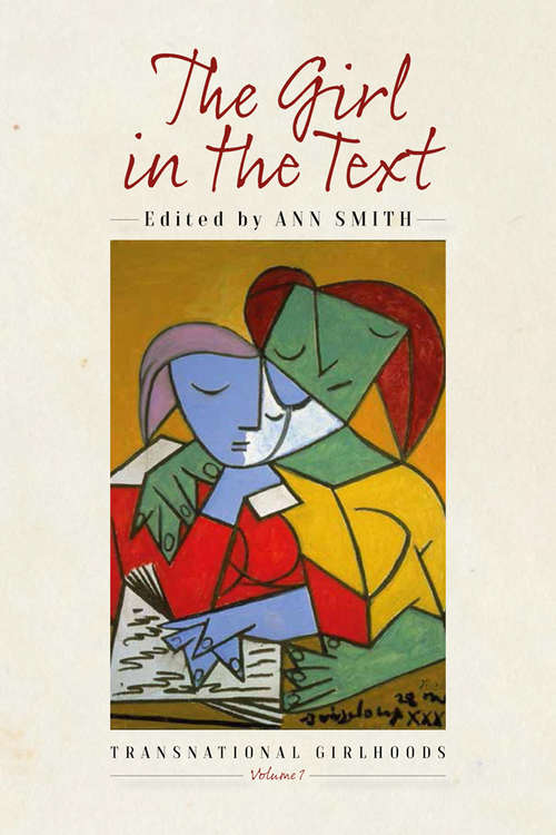 The Girl in the Text (Transnational Girlhoods #1)