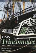 HMS Trincomalee 1817, Frigate: Frigate 1817