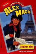 Bonjour Alex! (The Secret World of Alex Mack #17)