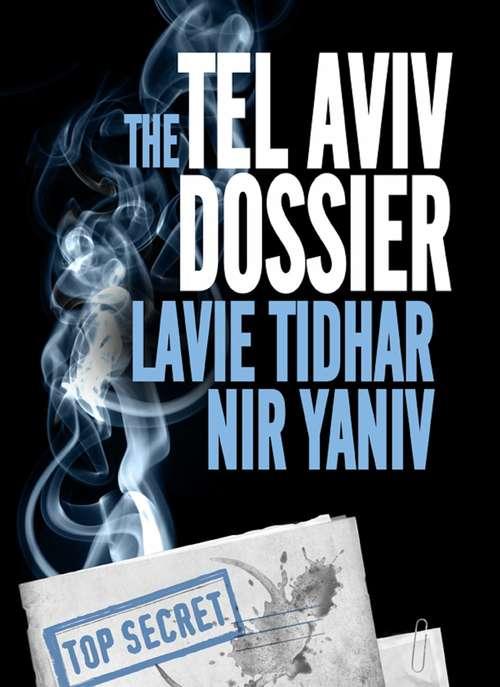 The Tel Aviv Dossier: A Novel