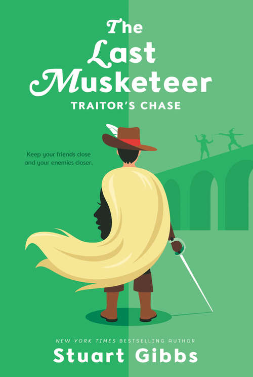 The Last Musketeer #2: Traitor's Chase (Last Musketeer #2)