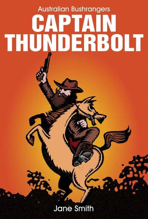 Captain Thunderbolt (Australian Bushrangers #1)