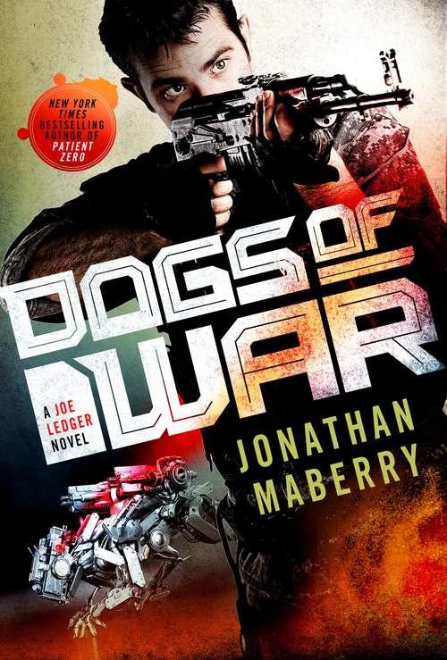 Dogs of War: A Joe Ledger Novel (Joe Ledger #9)