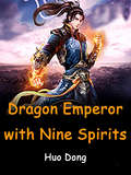 Dragon Emperor with Nine Spirits: Volume 10 (Volume 10 #10)