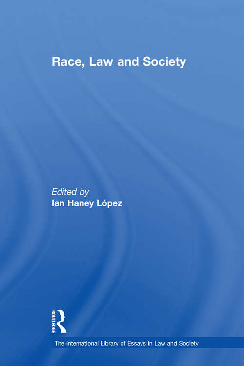 Race, Law and Society (The International Library of Essays in Law and Society)