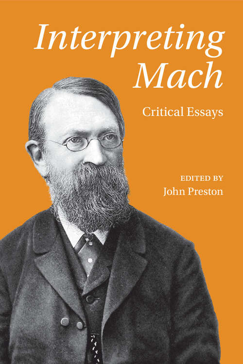 Interpreting Mach: Critical Essays