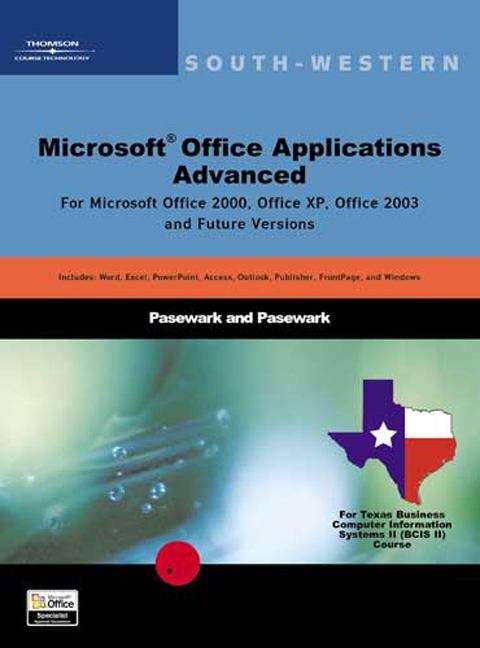 Microsoft Office Applications: Advanced (Texas Edition)
