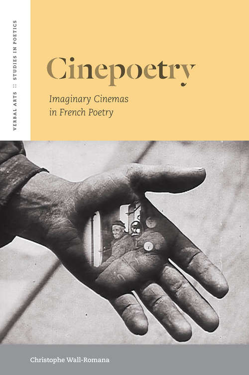 Cinepoetry: Imaginary Cinemas in French Poetry