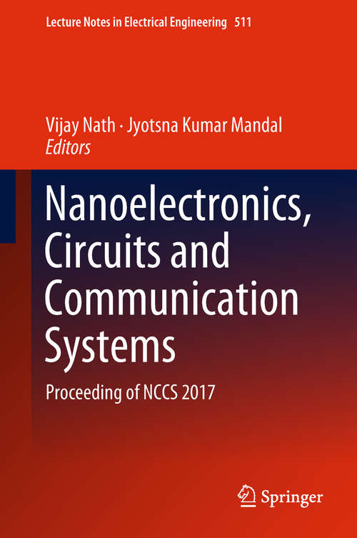 Nanoelectronics, Circuits and Communication Systems: Proceeding of NCCS 2017 (Lecture Notes in Electrical Engineering #511)