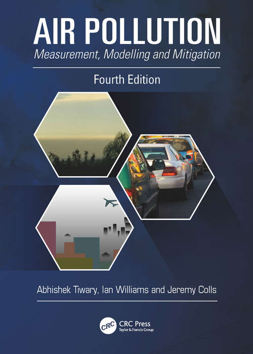 Air Pollution: Measurement, Modelling and Mitigation (4th Edition)