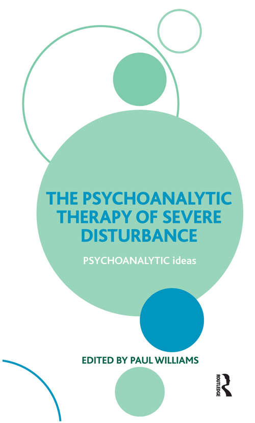 The Psychoanalytic Therapy of Severe Disturbance (The\psychoanalytic Ideas Ser.)