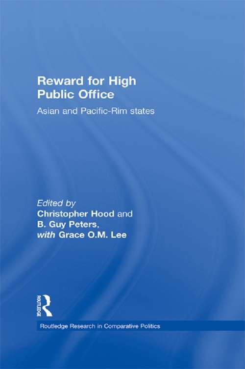 Reward for High Public Office: Asian and Pacific Rim States (Routledge Research in Comparative Politics)