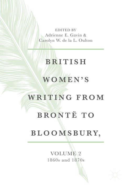 British Women's Writing from Brontë to Bloomsbury, Volume 2: 1860s and 1870s (British Women's Writing from Brontë to Bloomsbury, 1840-1940 #2)