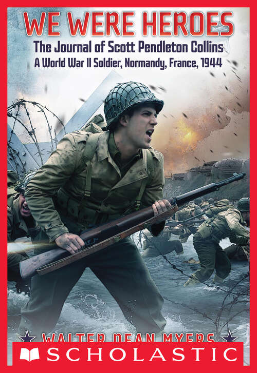 We Were Heroes: The Journal of Scott Pendleton Collins, a World War II Soldier
