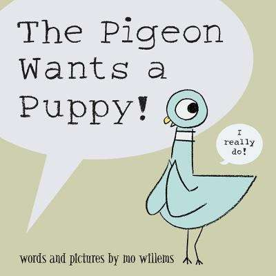Collection sample book cover The Pigeon Wants a Puppy!, a pigeon with a text bubble saying ' I really do!'